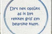 Tegelspreuk fan Henk Veenstra