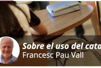Francesc Pau Vall: Men moat de eigen taal altyd brûke kinne