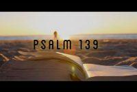 As wy it dreech ha, moatte wy Psalm 139 lêze